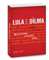 lula e dilma, 10 anos de governos pós liberais