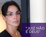 LUCIANA TAMBURINI, JUIZ NÃO É DEUS