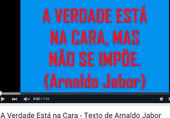ARNALDO JABOR, A VERDADE ESTÁ NA CARA, YOUTUBE 0