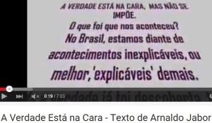 ARNALDO JABOR, A VERDADE ESTÁ NA CARA, YOUTUBE 1